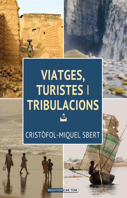 VIATGES, TURISTES I TRIBULACIONS.