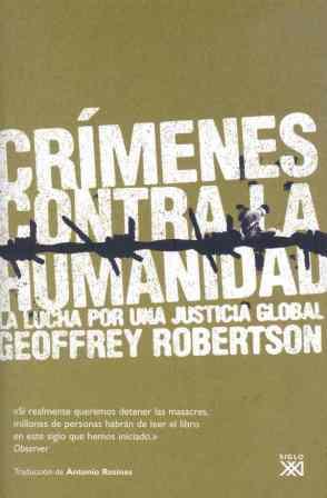 CRÍMENES CONTRA LA HUMANIDAD : LA LUCHA POR UNA JUSTICIA GLOBAL