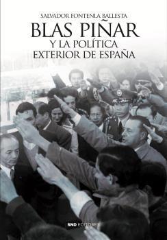 BLAS PIÑAR Y LA POLÍTICA EXTERIOR DE ESPAÑA