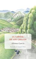LA CAPITAL DE LOS GRILLOS                                                       (HISTORIAS DEL