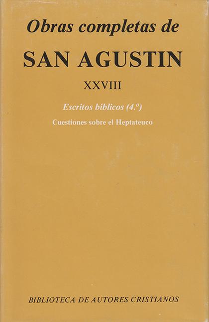 OBRAS COMPLETAS DE SAN AGUSTÍN. XXVIII: ESCRITOS BÍBLICOS (4.º): CUESTIONES SOBR.