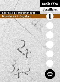 NOMBRES I ÀLGEBRA, BATXILLERAT. EXERCICIS DE MATEMÀTIQUES