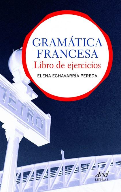 GRAMÁTICA FRANCESA. LIBRO DE EJERCICIOS.
