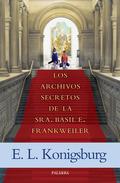 LOS ARCHIVOS SECRETOS DE LA SRA. BASIL E. FRANKWEILER.