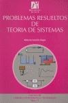 PROBLEMAS RESUELTOS DE TEORÍA DE SISTEMAS