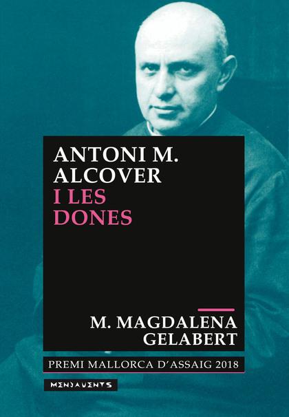 ANTONI M. ALCOVER I LES DONES                                                   EL MODEL SOCIAL