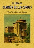 EL LIBRO DE CARRIÓN DE LOS CONDES (CON SU HISTORIA)