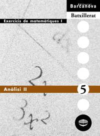 ANÀLISI II, BATXILLERAT. EXERCICIS DE MATEMÀTIQUES