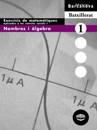 NOMBRES I ÀLGEBRA, BATXILLERAT. EXERCICIS DE MATEMÀTIQUES APLICADAS A LAS CIÈNCIES SOCIALS