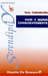 VIVIR MORIR CONSCIENTEMENTE