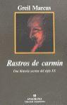 RASTROS DE CARMÍN : UNA HISTORIA SECRETA DEL SIGLO XX