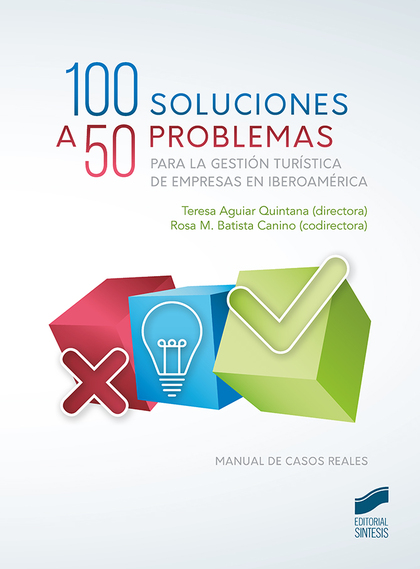 100 SOLUCIONES A 50 PROBLEMAS PARA LA GESTIÓN TURÍSTICA DE EMPRESAS EN IBEROAMÉR.
