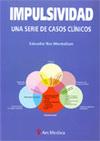 IMPULSIVIDAD: UNA SERIE DE CASOS CLÍNICOS