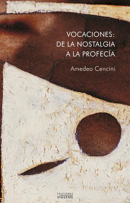 VOCACIONES: DE LA NOSTALGIA A LA PROFECÍA.