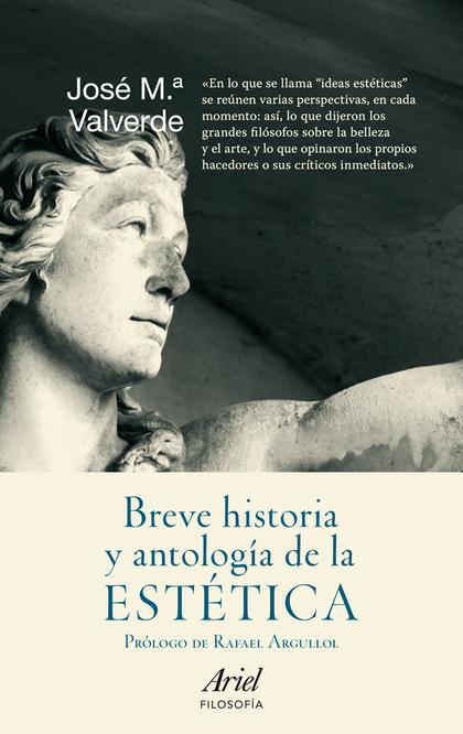 BREVE HISTORIA Y ANTOLOGÍA DE LA ESTÉTICA.