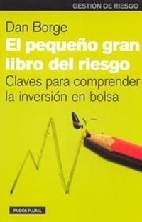 EL PEQUEÑO GRAN LIBRO DEL RIESGO: CLAVES PARA COMPRENDER LA INVERSIÓN EN BOLSA