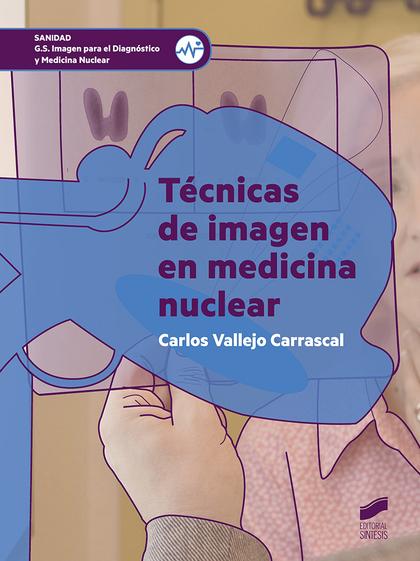 TÉCNICAS DE IMAGEN EN MEDICINA NUCLEAR