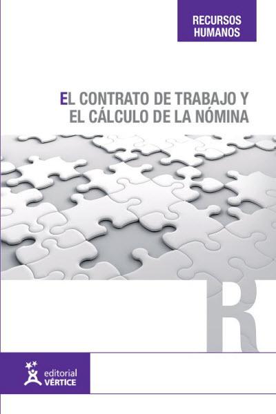 EL CONTRATO DE TRABAJO Y EL CÁLCULO DE LA NÓMINA.