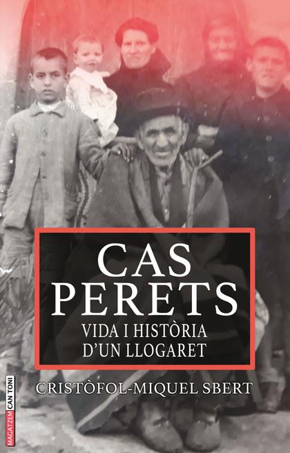 CAS PERETS. VIDA I HISTÒRIES D´UN LLOGARET