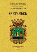 COMPILACIÓN HISTÓRICA, BIOGRÁFICA Y MARÍTIMA DE LA PROVINCIA DE SANTANDER