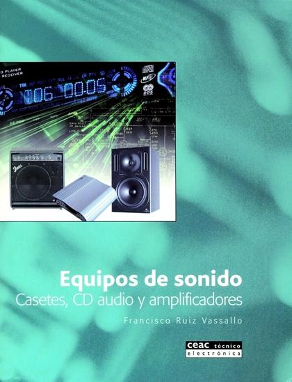 EQUIPOS DE SONIDO: CASETES, CD AUDIO Y AMPLIFICADORES