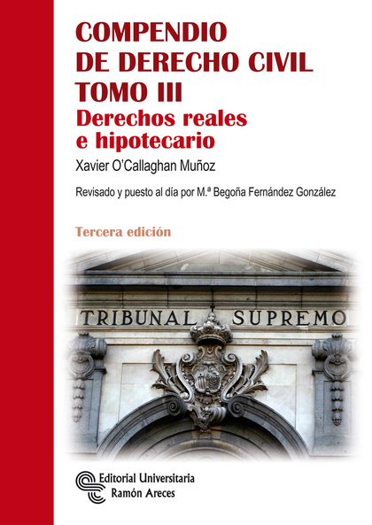 COMPENDIO DE DERECHO CIVL TOMO III. DERECHOS REALES E HIPOTECARIO (3ª EDICIÓN)