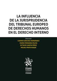 LA INFLUENCIA DE LA JURISPRUDENCIA  DEL TRIBUNAL EUROPEO DE DERECHOS HUMANOS EN.