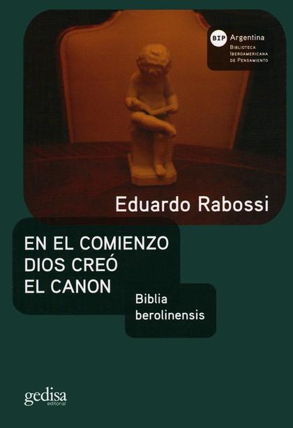 EN EL COMIENZO DIOS CREÓ EL CANON. BIBLIA BEROLINENSIS