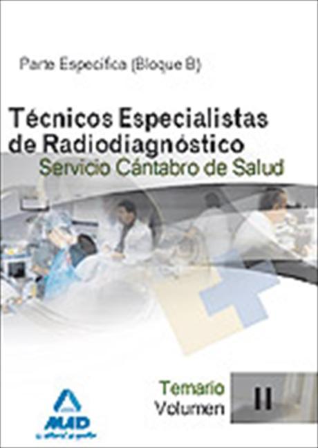 TÉCNICOS ESPECIALISTAS DE RADIODIAGNÓSTICO DEL SERVICIO CÁNTABRO DE SALUD. TEMAR.