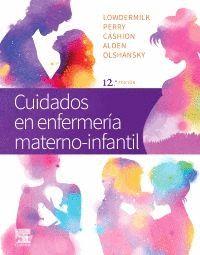 CUIDADOS EN ENFERMERÍA MATERNO-INFANTIL. 12ª ED.