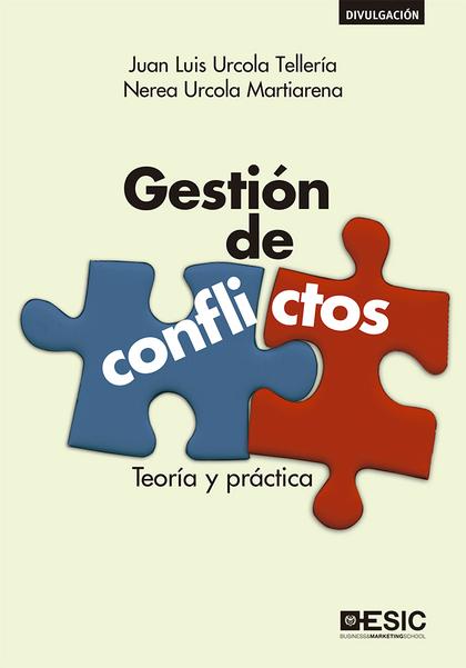 GESTION DE CONFLICTOS. TEORIA Y PRACTICA