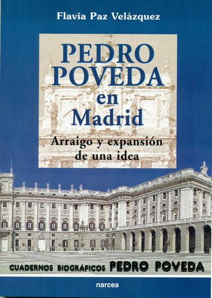PEDRO POVEDA EN MADRID : ARRAIGO Y EXPANSIÓN DE UNA IDEA