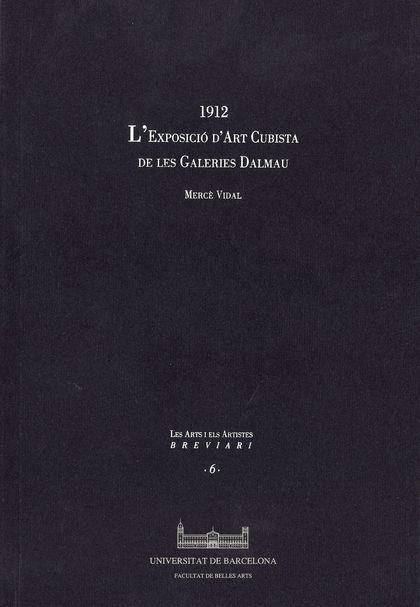 EXPOSICIÓ D´ART CUBISTA DE LES GALERIES DALMAU. 1912, L´