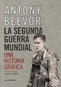 SEGUNDA GUERRA MUNDIAL,LA UNA HISTORIA GRAFICA