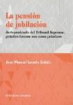 LA PENSIÓN DE JUBILACIÓN : JURISPRUDENCIA DEL TRIBUNAL SUPREMO:PRÁCTICA FORENSE CON CASOS PRÁCT