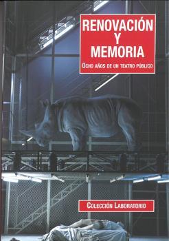 RENOVACIÓN Y MEMORIA. OCHO AÑOS DE UN TEATRO PÚBLICO