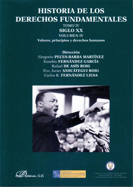 HISTORIA DE LOS DERECHOS FUNDAMENTALES. TOMO IV. SIGLO XX. VOLUMEN IV. VALORES,.