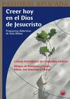 CREER HOY EN EL DIOS DE JESUCRISTO