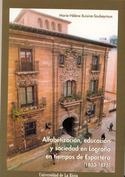 ALFABETIZACIÓN, EDUCACIÓN Y SOCIEDAD EN LOGROÑO EN TIEMPOS DE ESPARTERO  (1833-1