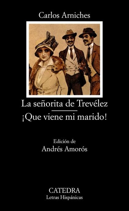 ´LA SEÑORITA DE TREVÉLEZ; ¡QUE VIENE MI MARIDO!´