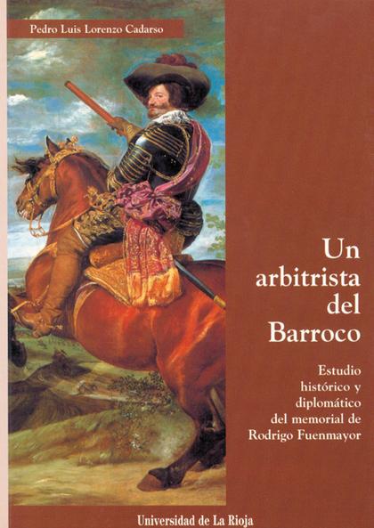 UN ARBITRISTA DEL BARROCO                                                       ESTUDIO HISTÓRI