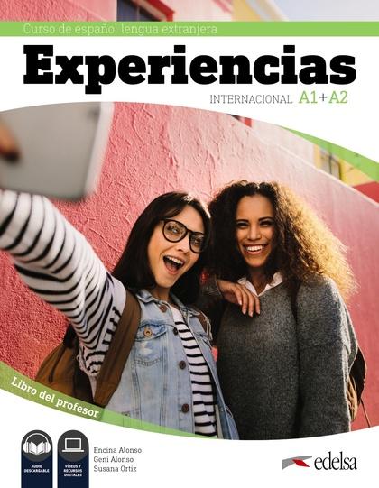 EXPERIENCIAS INTERNACIONAL A1 + A2. LIBRO DEL PROFESOR