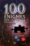 100 ENIGMES QUE LA CIÈNCIA (ENCARA) NO HA RESOLT