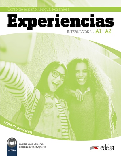 EXPERIENCIAS INTERNACIONAL A1 + A2. LIBRO DE EJERCICIOS.