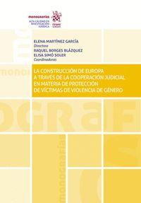 LA CONSTRUCCION DE EUROPA A TRAVES DE LA COOPERACION JUDICIAL EN MATERIA DE PROT.