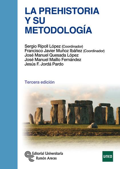 LA PREHISTORIA Y SU METODOLOGÍA.
