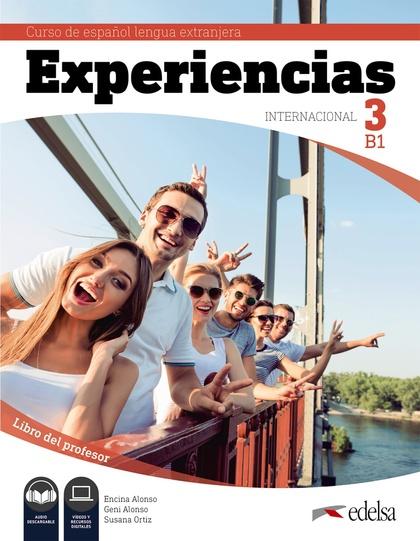 EXPERIENCIAS INTERNACIONAL 3 B1. LIBRO DEL PROFESOR.