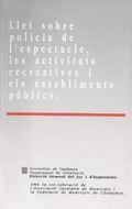 LLEI SOBRE POLICIA DE L´ESPECTACLE, LES ACTIVITATS RECREATIVES I...