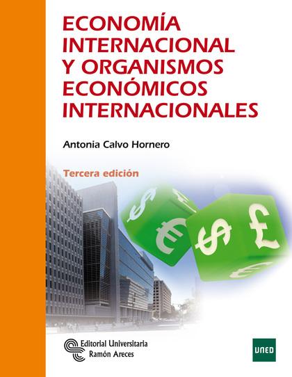 ECONOMÍA INTERNACIONAL Y ORGANISMOS ECONÓMICOS INTERNACIONALES.