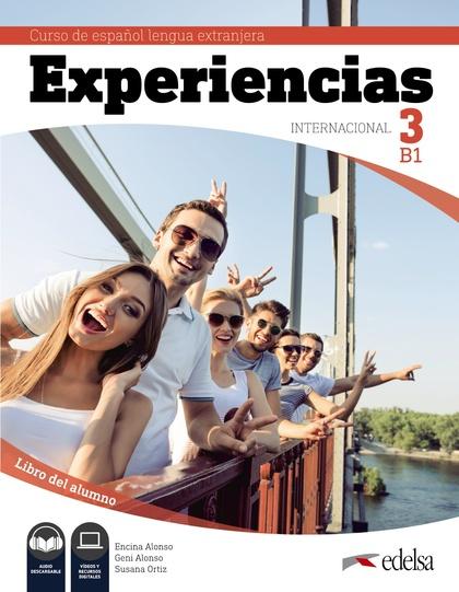 EXPERIENCIAS INTERNACIONAL 3 B1. LIBRO DEL ALUMNO.